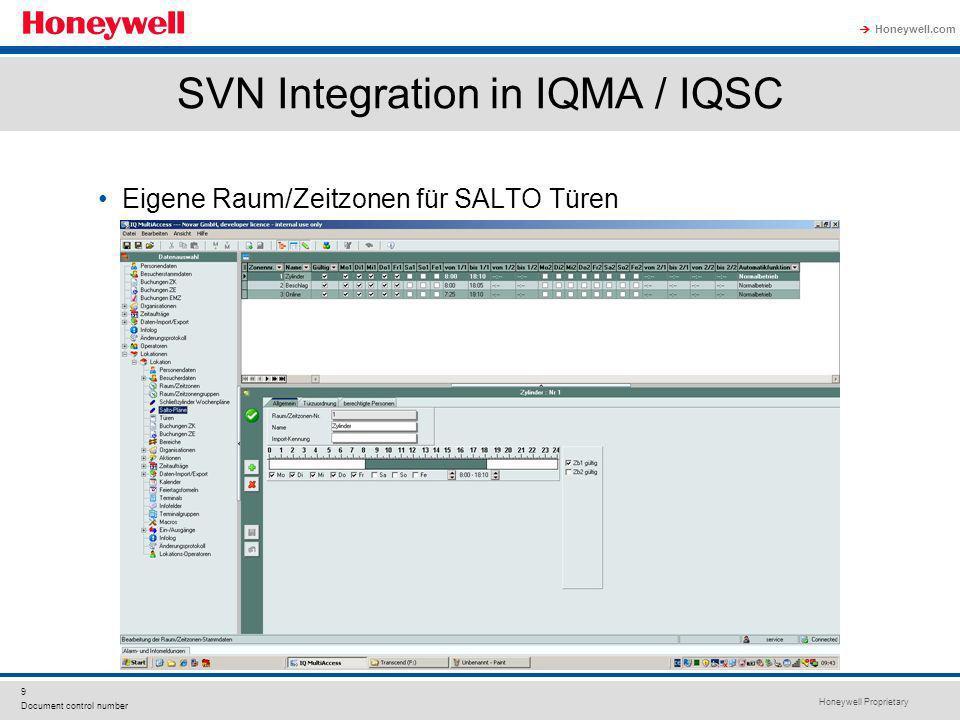 Honeywell Proprietary Honeywell.com 9 Document control number SVN Integration in IQMA / IQSC Eigene Raum/Zeitzonen für SALTO Türen