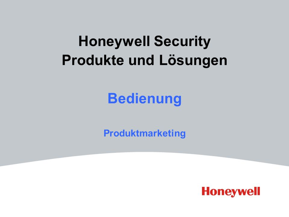 Honeywell Security Produkte und Lösungen Bedienung Produktmarketing