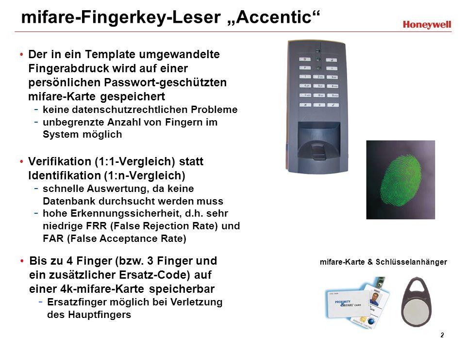3 mifare-Fingerkey-Leser Accentic Einsatz eines thermischen 2-Zeilen-Sensors, dadurch keine Erkennungsprobleme: - bei unterschiedlichen Lichtverhältnissen wie bei optischen Sensoren - bei Feuchtigkeit - mit verschmutzten Flächensensoren - in elektrischen Feldern wie bei kapazitiven Sensoren - mit Latenzfingern (=nach Benutzung sichtbarer Fingerabdruck auf z.B.