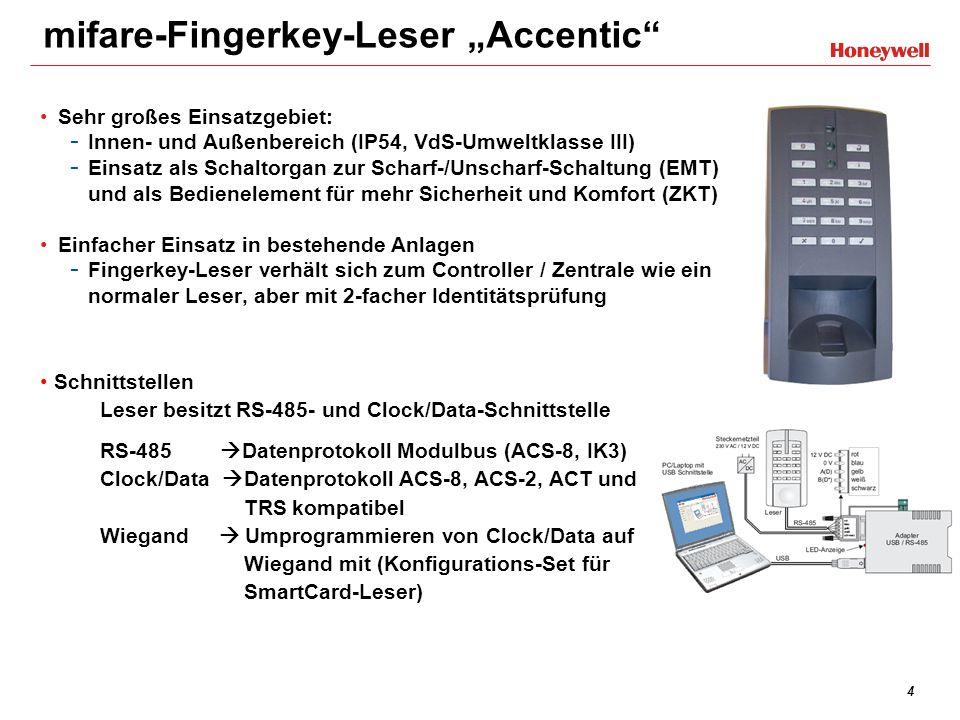 5 mifare-Fingerkey-Leser Accentic Eingangsspannungsbereich: 8…30 VDC Hintergrund beleuchtetes Accentic-Design, optisch passend zu IK3-, proX2-, mifare- und LEGIC-Lesern Der Leser kann durch DIP-Schalter wahlweise als Einlesestation oder ZK-Leser (Schalteinrichtung) benutzt werden Für den Leser wurde eine VdS Zulassung beantragt - Als Bestandteil der Schalteinrichtung IK3 - Als ZK-Leser