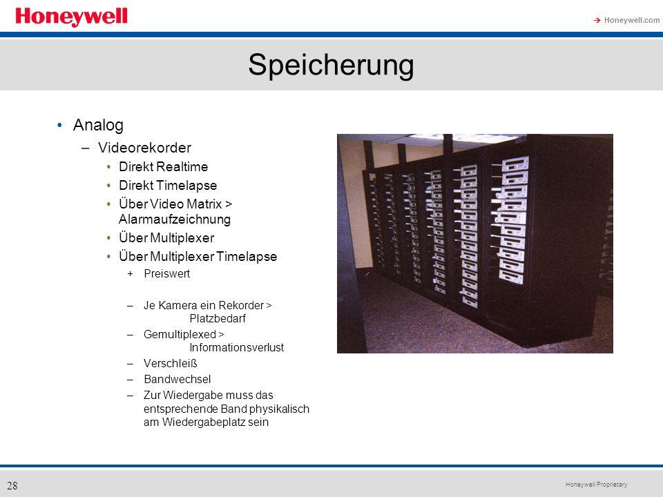 Honeywell Proprietary Honeywell.com 28 Speicherung Analog –Videorekorder Direkt Realtime Direkt Timelapse Über Video Matrix > Alarmaufzeichnung Über M