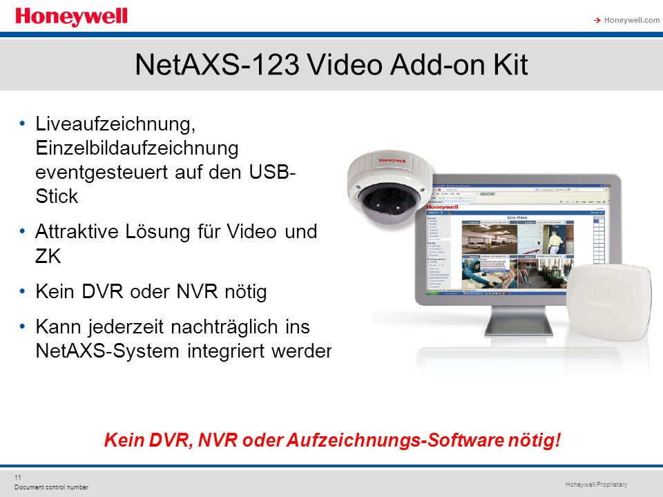 Honeywell Proprietary Honeywell.com 11 Document control number NetAXS-123 Video Add-on Kit Liveaufzeichnung, Einzelbildaufzeichnung eventgesteuert auf