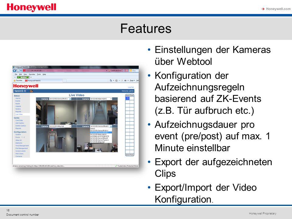 Honeywell Proprietary Honeywell.com 16 Document control number Features Einstellungen der Kameras über Webtool Konfiguration der Aufzeichnungsregeln b