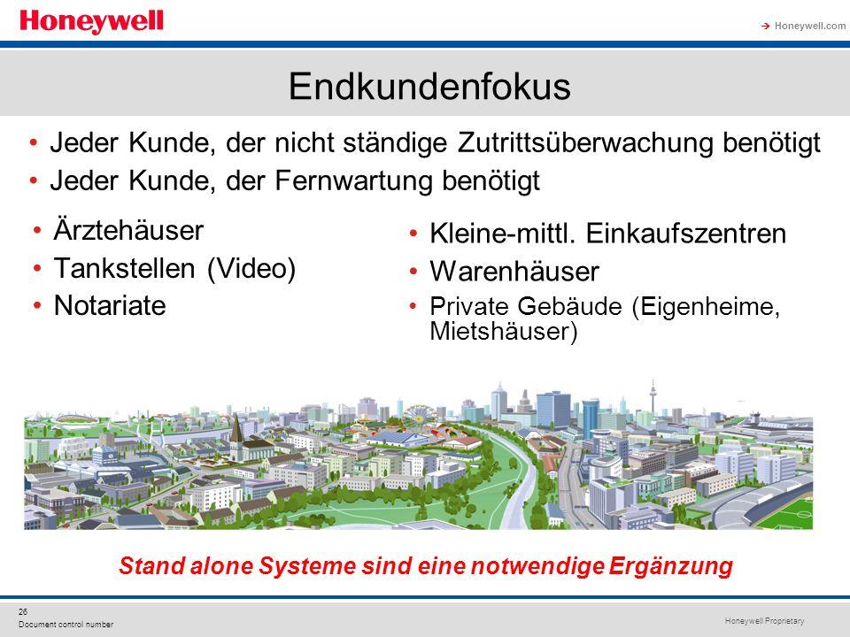 Honeywell Proprietary Honeywell.com 26 Document control number Endkundenfokus Stand alone Systeme sind eine notwendige Ergänzung Ärztehäuser Tankstell