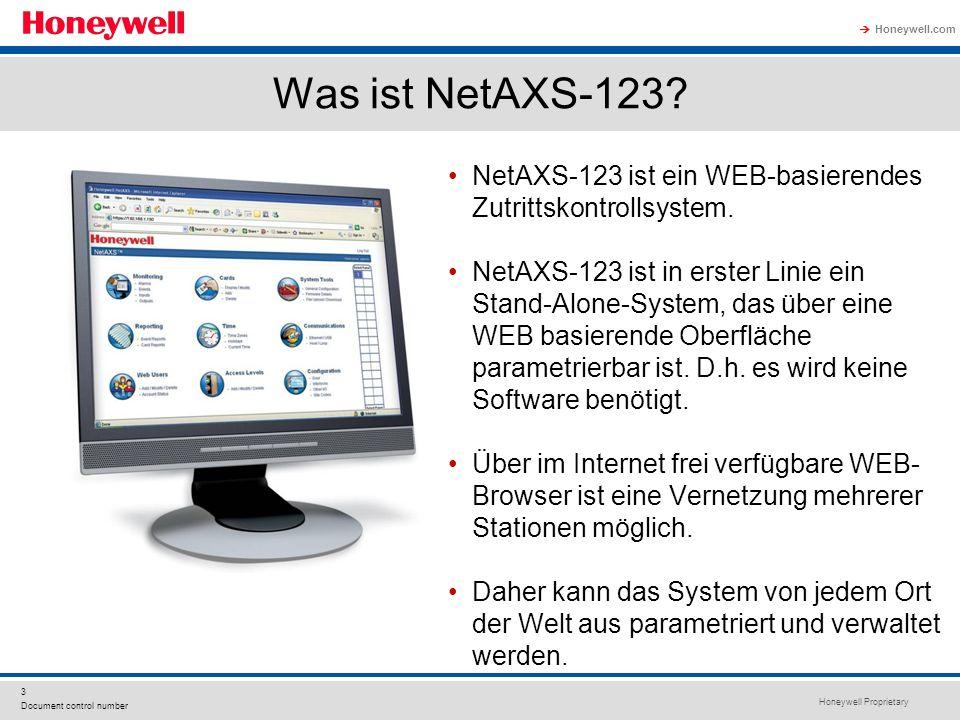 Honeywell Proprietary Honeywell.com 3 Document control number Was ist NetAXS-123? NetAXS-123 ist ein WEB-basierendes Zutrittskontrollsystem. NetAXS-12