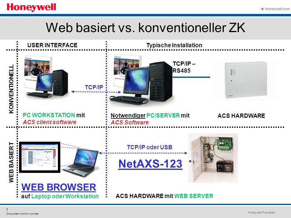 Honeywell Proprietary Honeywell.com 16 Document control number Features Einstellungen der Kameras über Webtool Konfiguration der Aufzeichnungsregeln basierend auf ZK-Events (z.B.