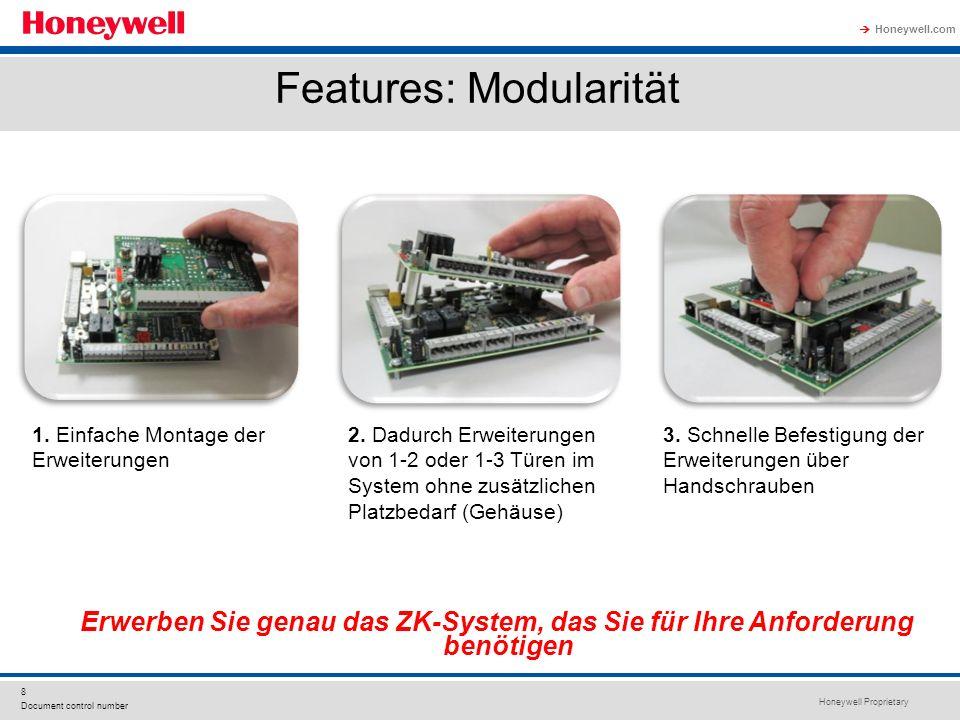 Honeywell Proprietary Honeywell.com 8 Document control number Features: Modularität 1. Einfache Montage der Erweiterungen 2. Dadurch Erweiterungen von