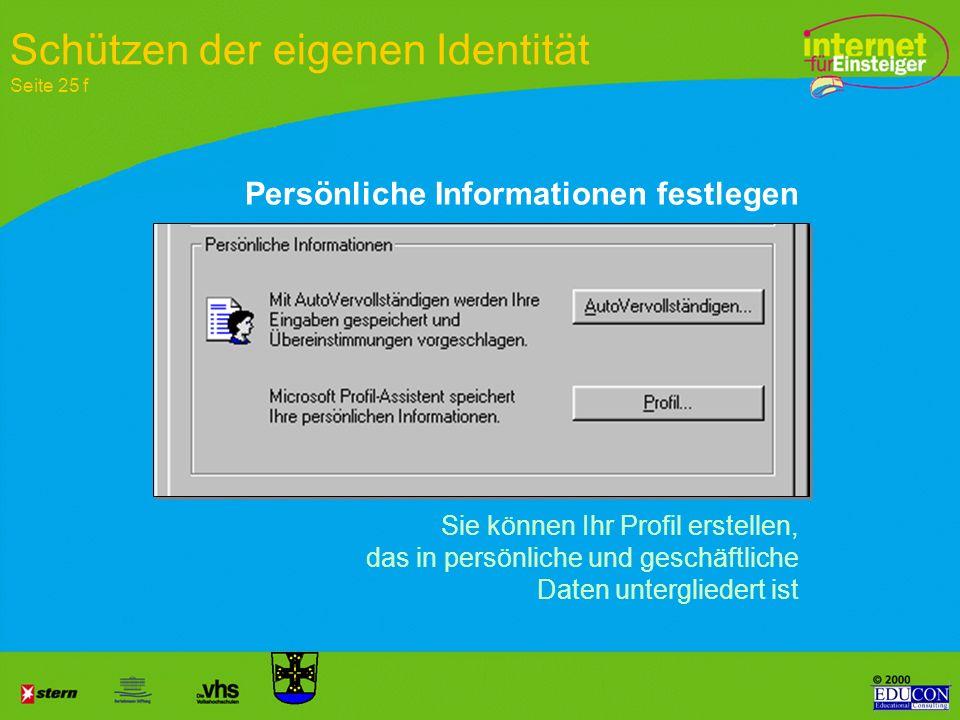 Hier können Sie die Sicherheitseinstellungen vornehmen Sicherheitseinstellung Sicherheitseinstellungen beim Browser Seite 24 f