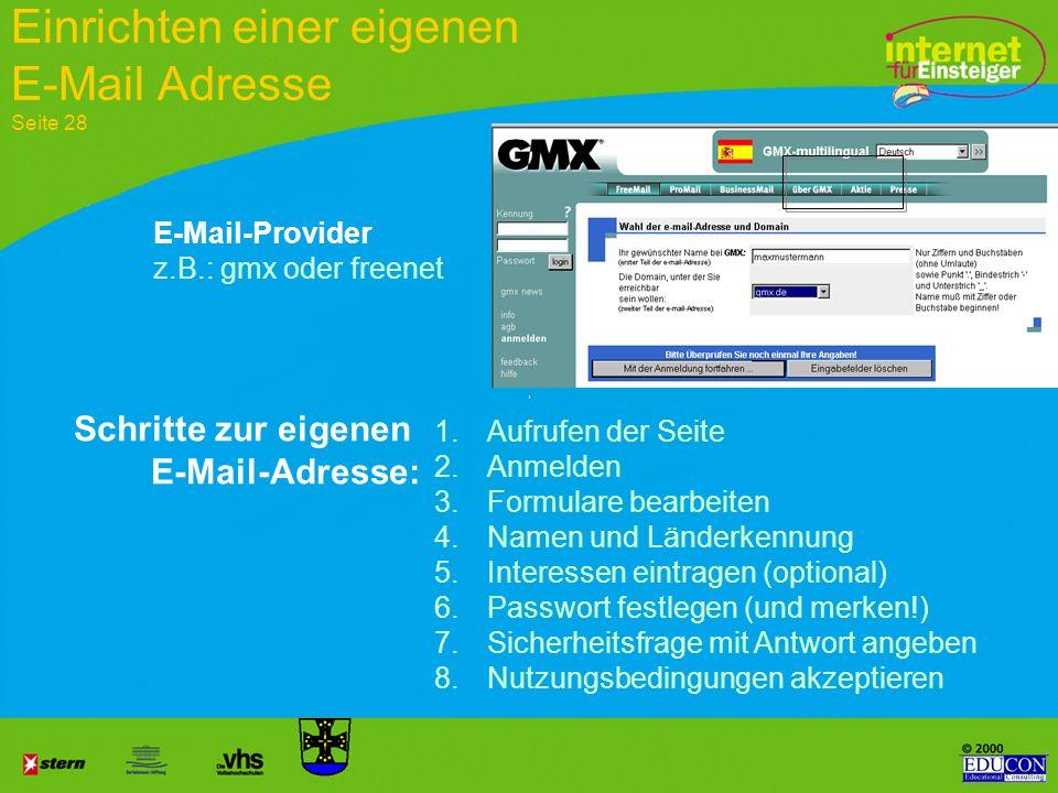 Der Aufbau einer e-Mail-Adresse Zeichen @ bedeutet bei Der Domainname (eigener Name oder Synonym) ist der Name einer Website mit E- Mail-Service, von
