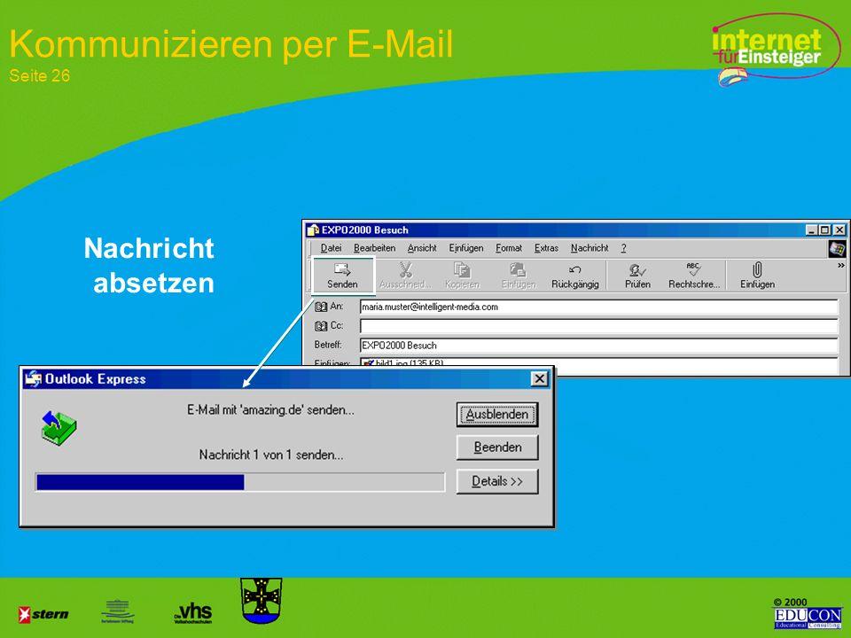 Adressfeld Kopie an... Betreffzeile Eingefügte Datei Link zum WWW Nachricht schreiben Kommunizieren per E-Mail Seite 26