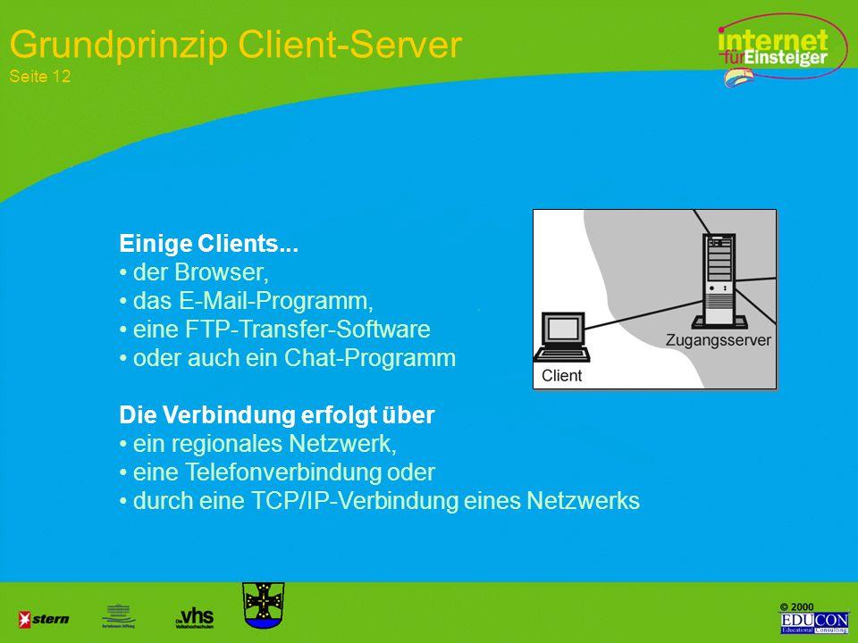 Client – ist der Internet - Anwender Server – Host Ist der leistungsstarke Rechner auf dem die Informationen liegen Vorteil: Mehrere Clients können gl