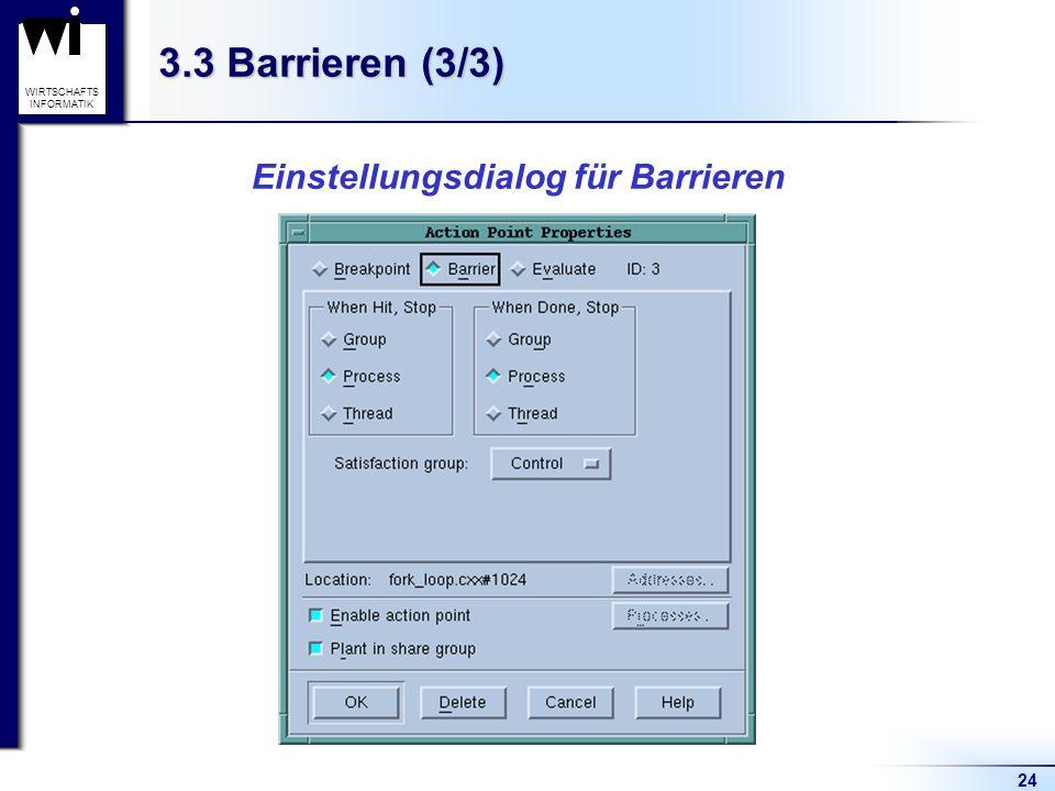 24 WIRTSCHAFTS INFORMATIK 3.3 Barrieren (3/3) Einstellungsdialog für Barrieren