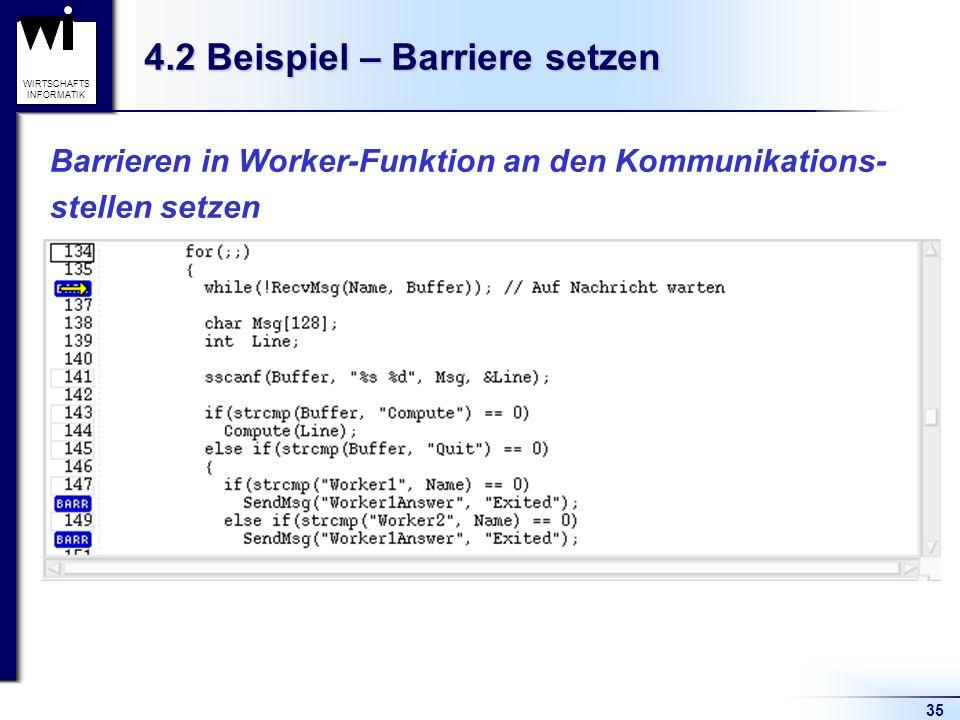 35 WIRTSCHAFTS INFORMATIK 4.2 Beispiel – Barriere setzen Barrieren in Worker-Funktion an den Kommunikations- stellen setzen