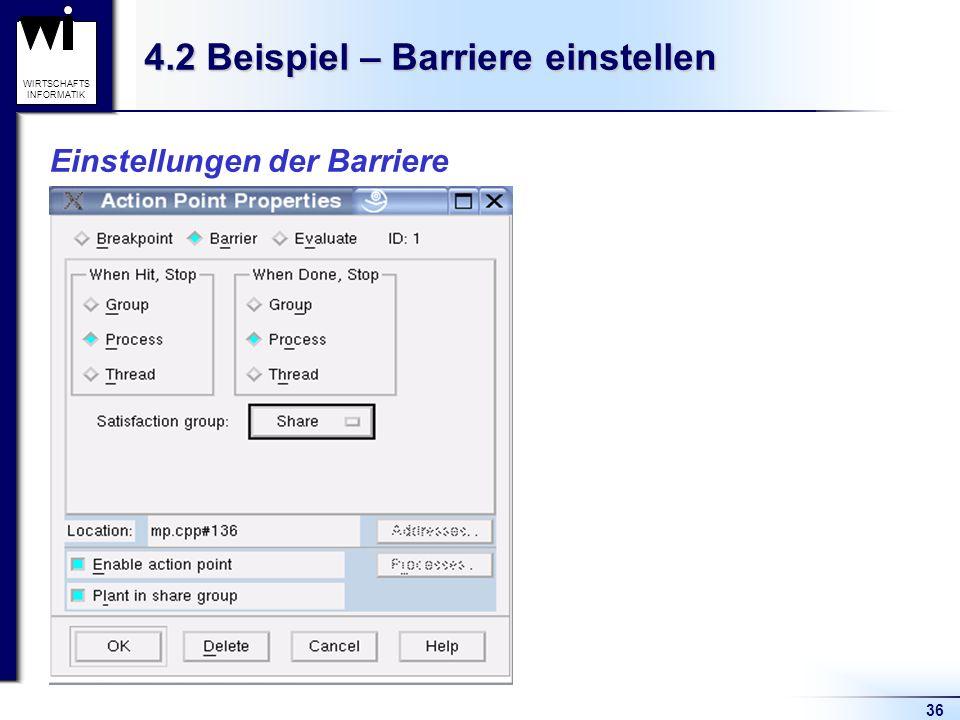 36 WIRTSCHAFTS INFORMATIK 4.2 Beispiel – Barriere einstellen Einstellungen der Barriere