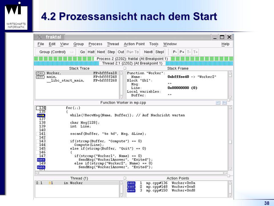 38 WIRTSCHAFTS INFORMATIK 4.2 Prozessansicht nach dem Start