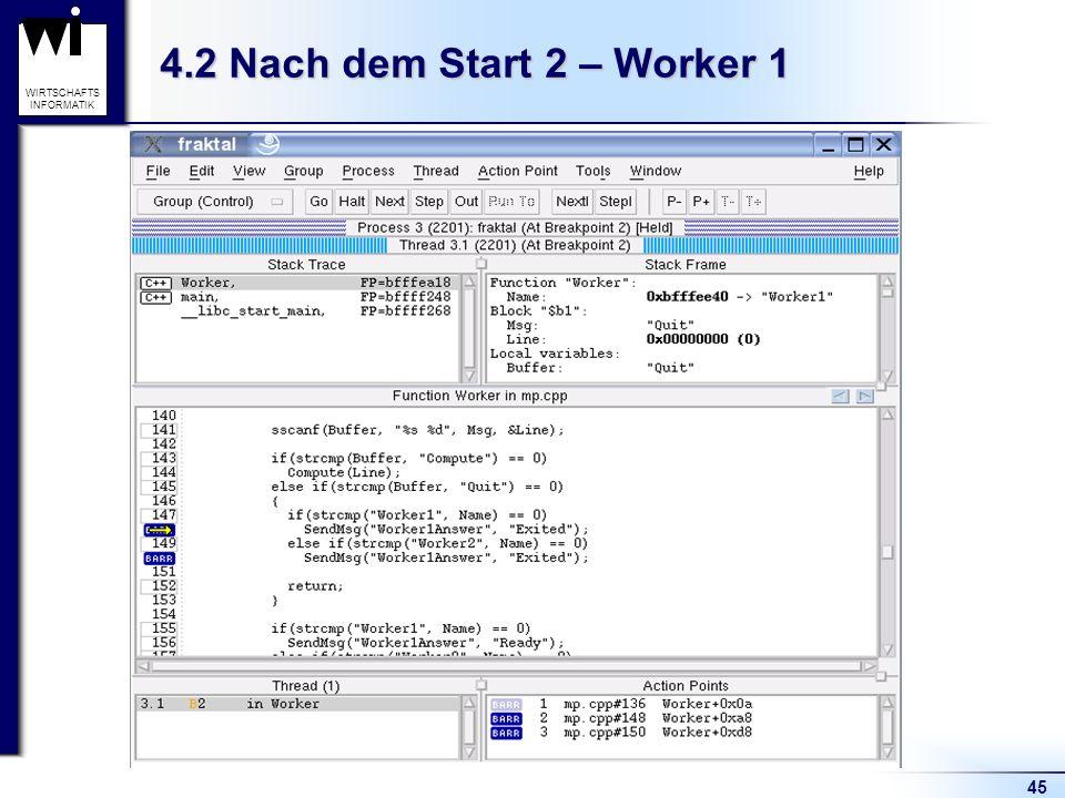 45 WIRTSCHAFTS INFORMATIK 4.2 Nach dem Start 2 – Worker 1