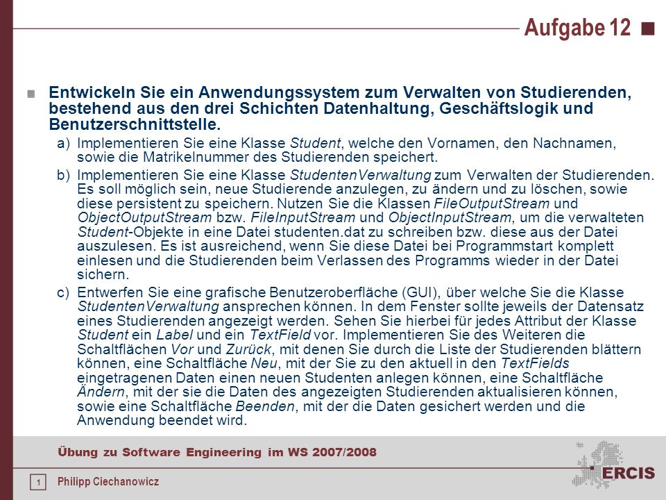 Philipp Ciechanowicz 5. Übung zu Software Engineering WS 2007/2008