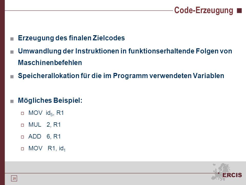 19 Code-Optimierung Auffinden und Beseitigen von Ineffizienzen Benutzung maschinenspezifischer Befehle Elimination von nicht erreichbaren Programmcode