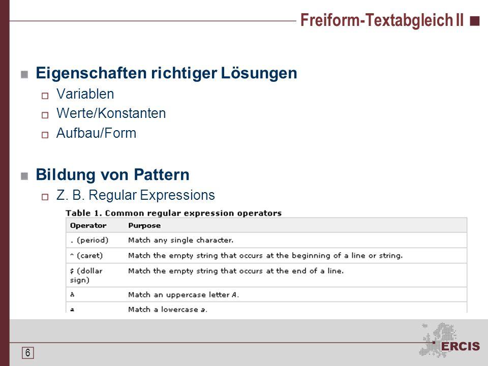 5 Freiform-Textabgleich Problemfall digitalisierte Prüfungen Geeignet für beliebige Texteingaben b.