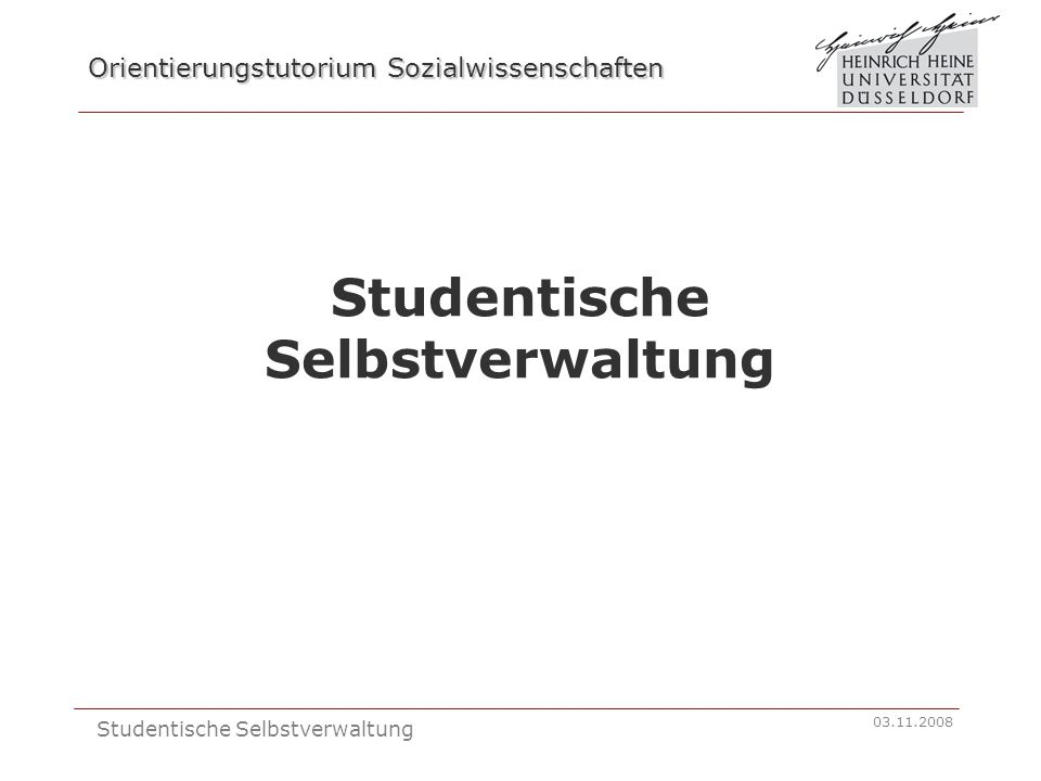 Orientierungstutorium Sozialwissenschaften 03.11.2008 Studentische Selbstverwaltung