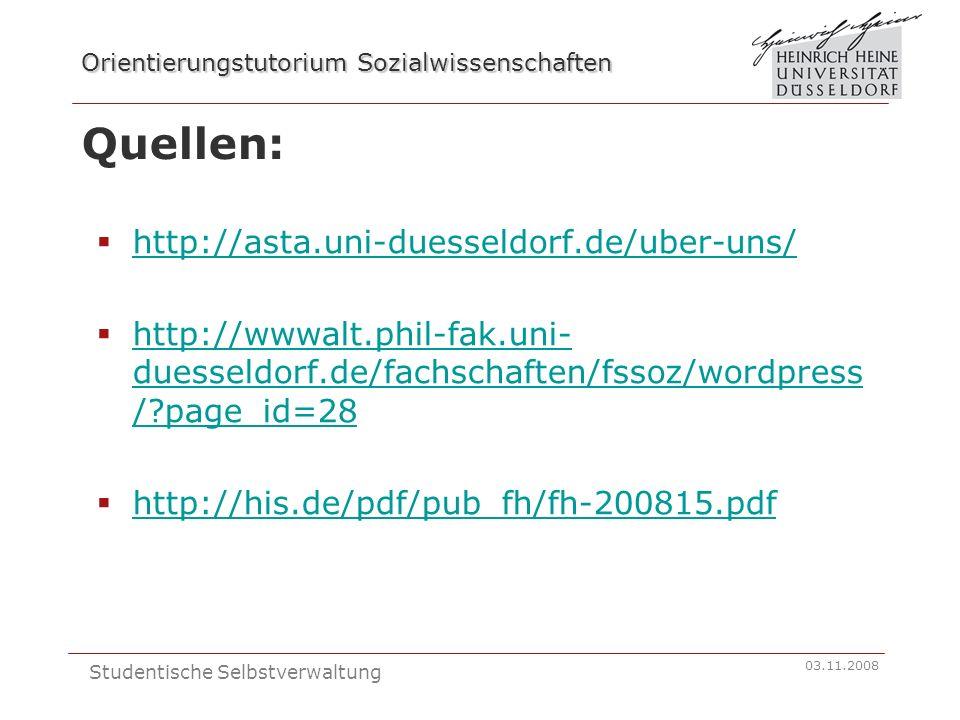 Orientierungstutorium Sozialwissenschaften 03.11.2008 Studentische Selbstverwaltung Quellen: http://asta.uni-duesseldorf.de/uber-uns/ http://wwwalt.ph