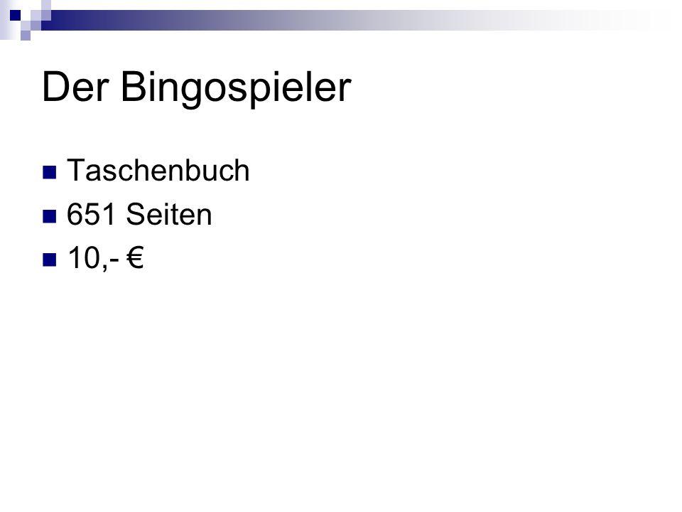 Der Bingospieler Taschenbuch 651 Seiten 10,-