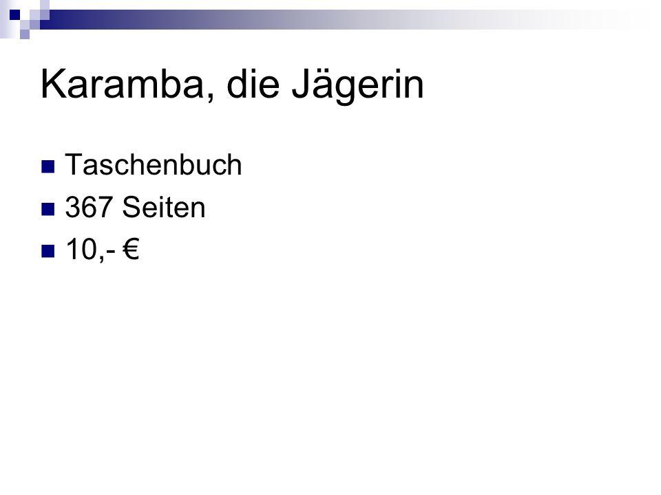 Karamba, die Jägerin Taschenbuch 367 Seiten 10,-