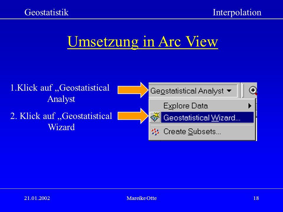 21.01.2002Mareike Otte18 GeostatistikInterpolation 1.Klick auf Geostatistical Analyst 2.