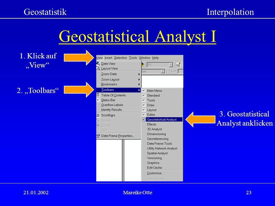 21.01.2002Mareike Otte23 Geostatistical Analyst I GeostatistikInterpolation 1.