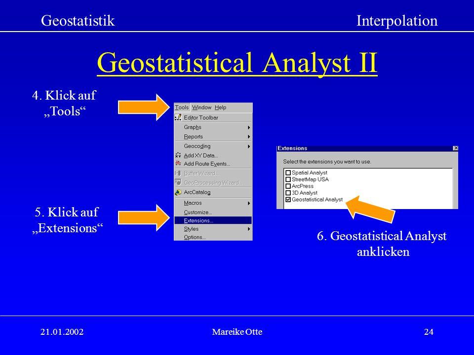 21.01.2002Mareike Otte24 Geostatistical Analyst II GeostatistikInterpolation 4.