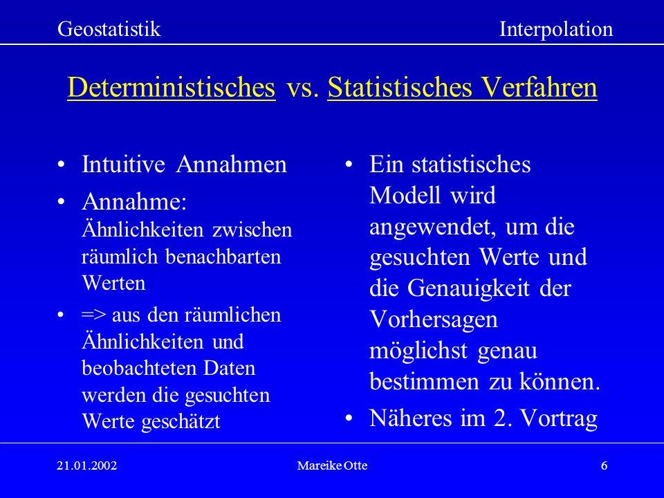 21.01.2002Mareike Otte6 Deterministisches vs.