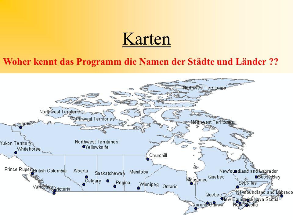 Karten Woher kennt das Programm die Namen der Städte und Länder ??