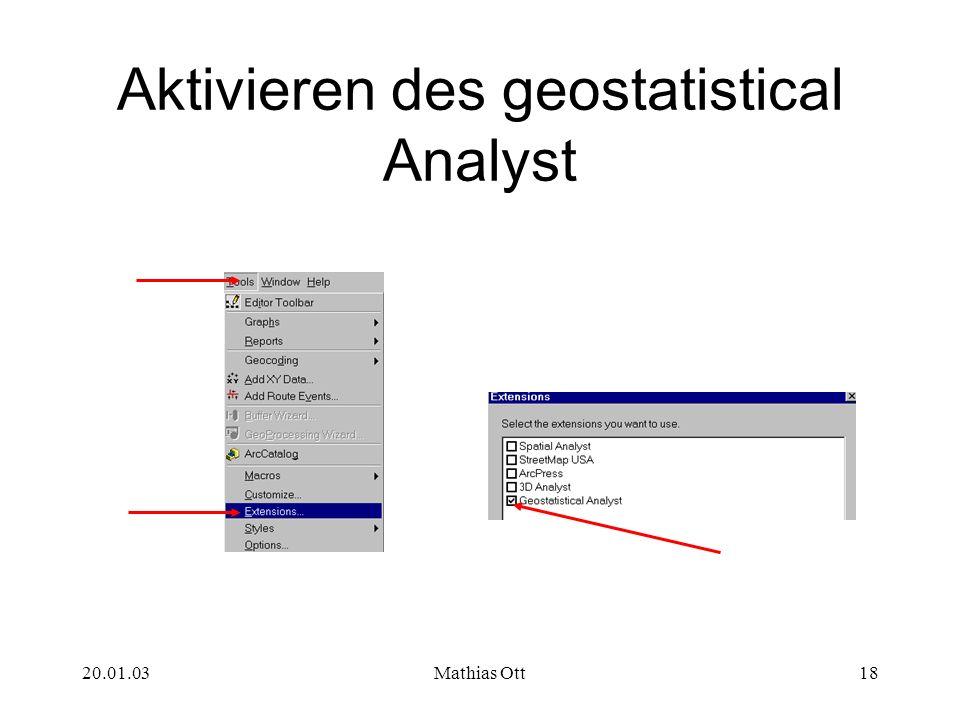 20.01.03Mathias Ott18 Aktivieren des geostatistical Analyst