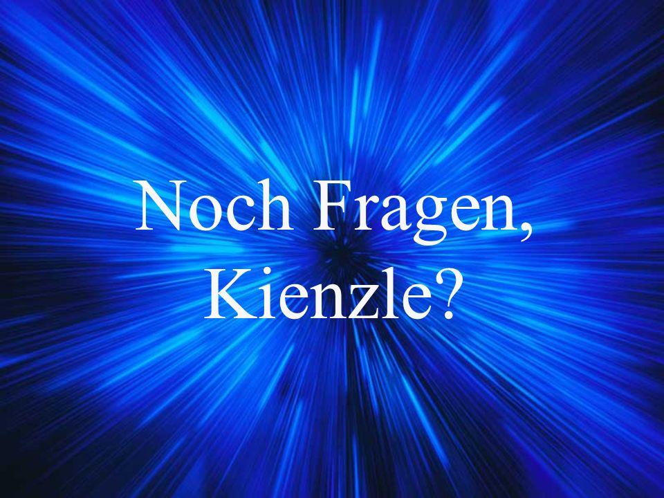 Noch Fragen, Kienzle?