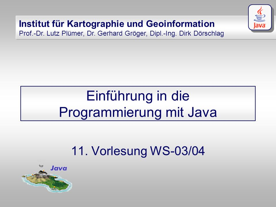 IKG Dörschlag, Plümer, Gröger Einführung in die Programmierung mit Java WS03/04 Dörschlag IKG; Dörschlag, Plümer, Gröger; Einführung in die Programmierung mit Java WS03/04 Der Nullpointer Schlüsselwort : null Einsatz : kann jeder Referenzvariable (= Variable/Attribut von Typ einer Klasse) zugewiesen werden ist die default-Referenz einer Referenzvariable hat keine Methoden oder Attribute