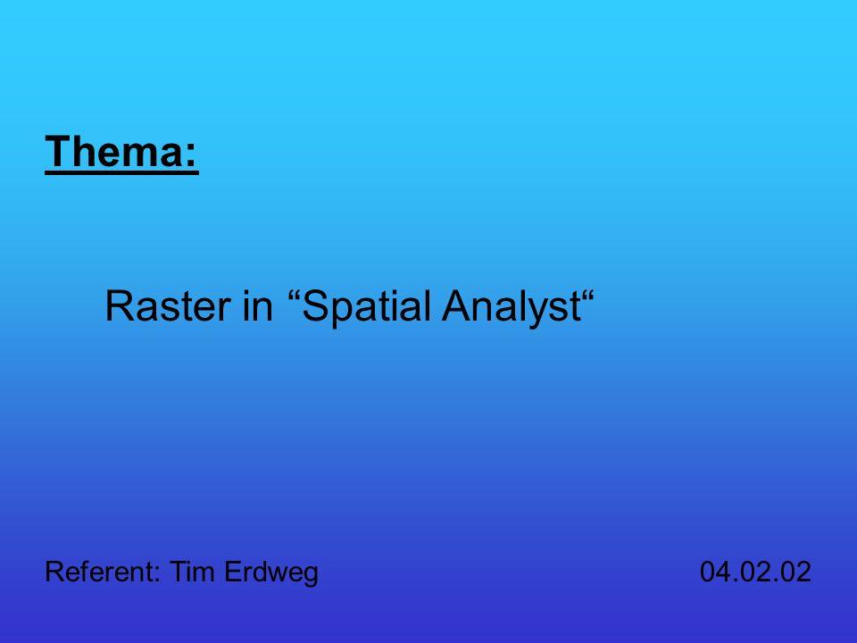 Erläuterung von Rasterdaten Auflösung von Rastern kleinere Zellengrößen =/= höhere Genauigkeit (Input) - Durchführung der Analyse (Rechenaufwand) - Gewünschte Größe => Beachtung Speicherkapazität - Abhängig vom Input 2.