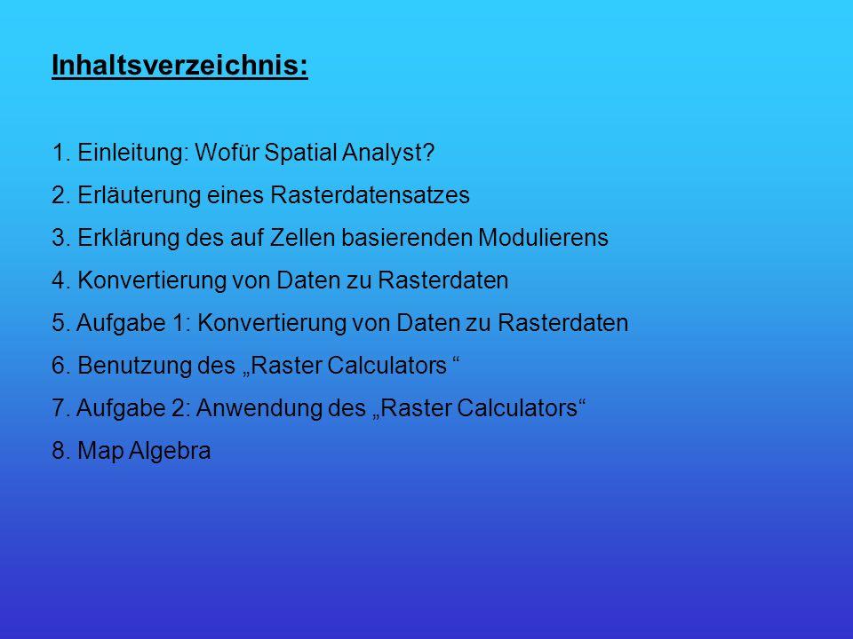 Benutzung des Raster Calculators Nutzen des Calculators: Operationen und Funktionen 1.