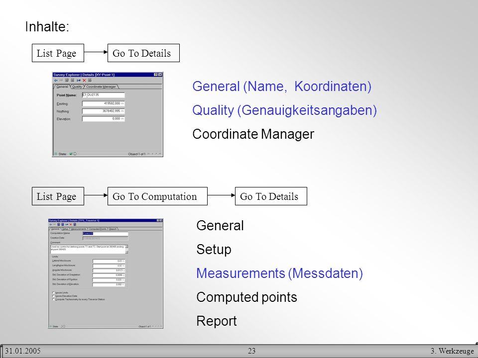 233. Werkzeuge31.01.2005 Inhalte: List PageGo To Details General (Name, Koordinaten) Quality (Genauigkeitsangaben) Coordinate Manager List PageGo To C