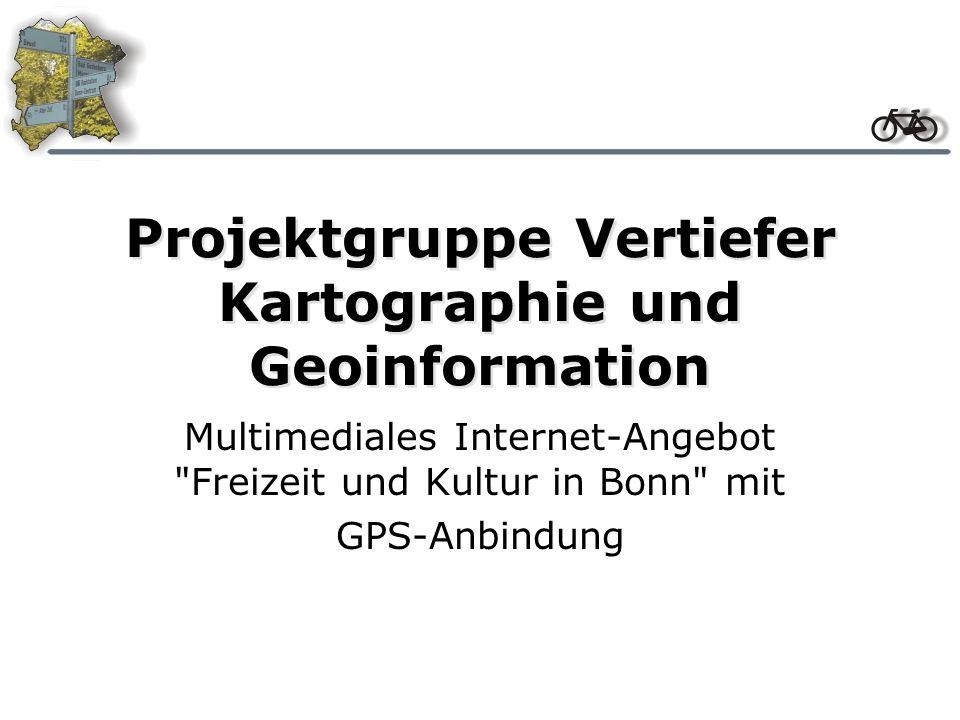 Projektgruppe Vertiefer Kartographie und Geoinformation Multimediales Internet-Angebot