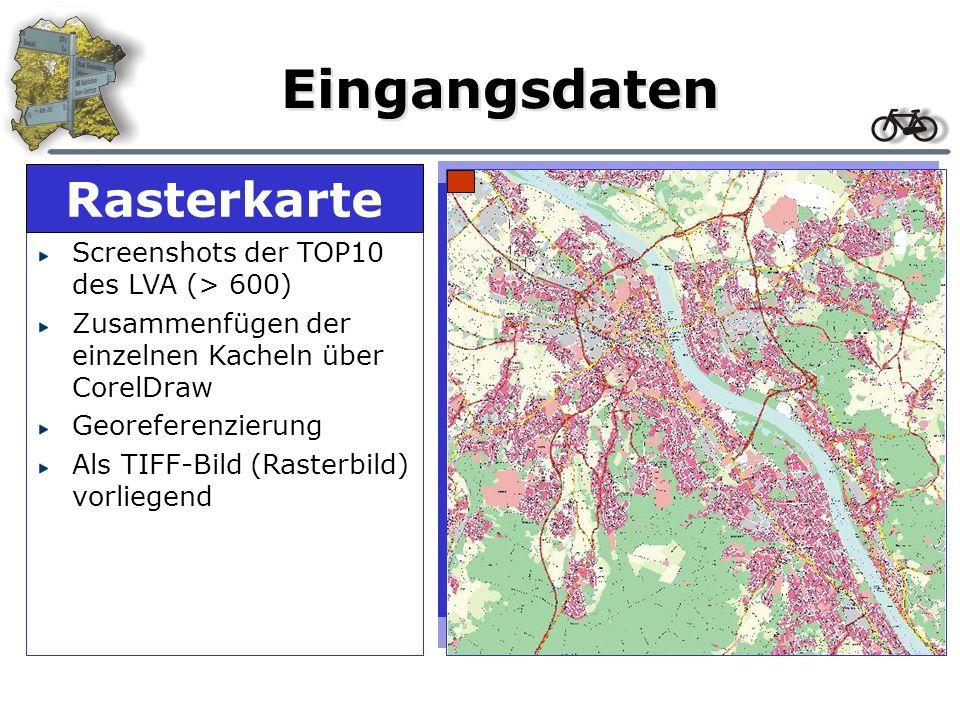 Eingangsdaten Screenshots der TOP10 des LVA (> 600) Zusammenfügen der einzelnen Kacheln über CorelDraw Georeferenzierung Als TIFF-Bild (Rasterbild) vo