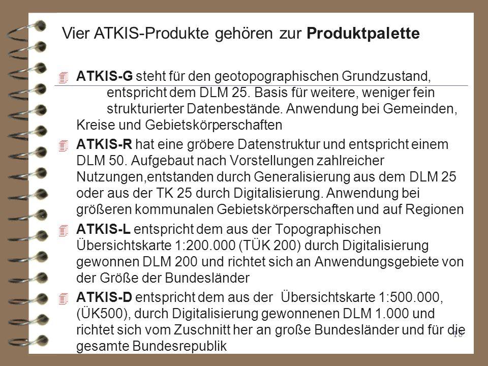 18 4 ATKIS-G steht für den geotopographischen Grundzustand, entspricht dem DLM 25.