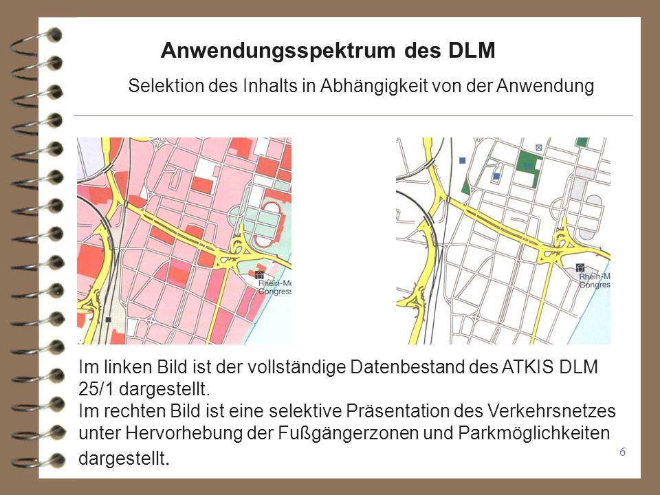 7 Modellierung von Objekten am Beispiel Verkehr 4 Untergliederung in die Objektgruppe Straßenverkehr bis zur Objektart Straße 4 zu den Attributen zählt z.B.