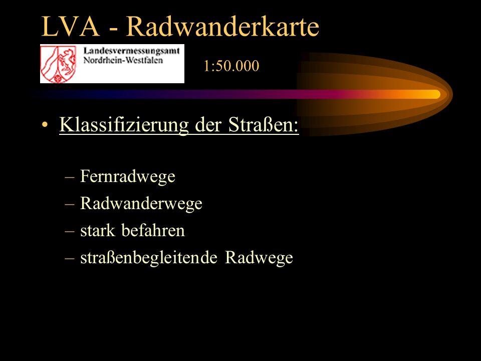 LVA - Radwanderkarte 1:50.000 Klassifizierung der Straßen: –Fernradwege –Radwanderwege –stark befahren –straßenbegleitende Radwege