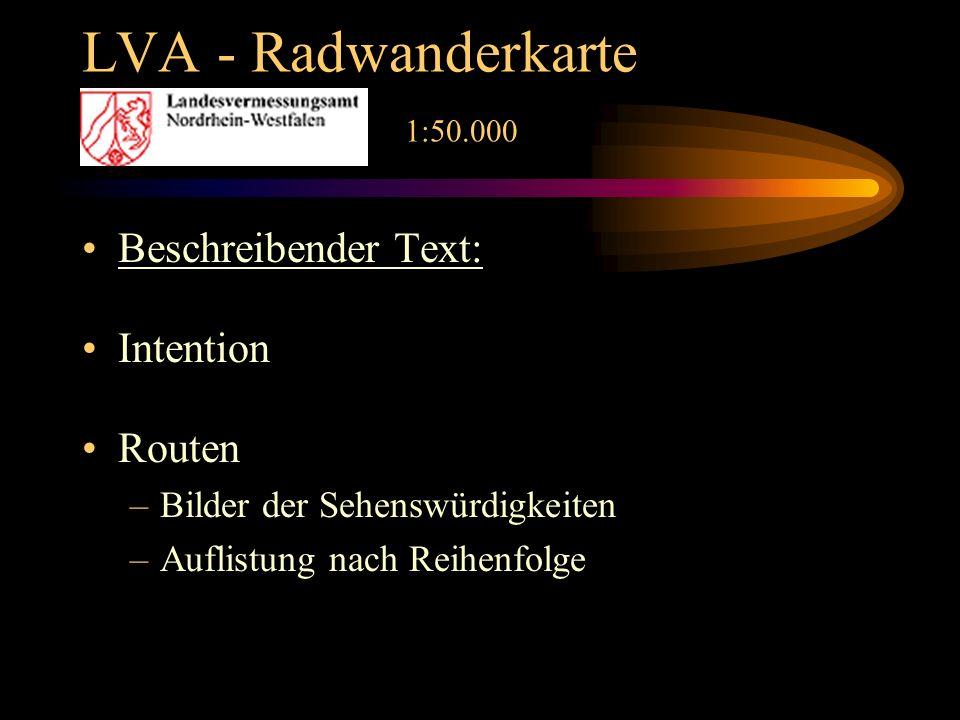 LVA - Radwanderkarte 1:50.000 Beschreibender Text: Intention Routen –Bilder der Sehenswürdigkeiten –Auflistung nach Reihenfolge