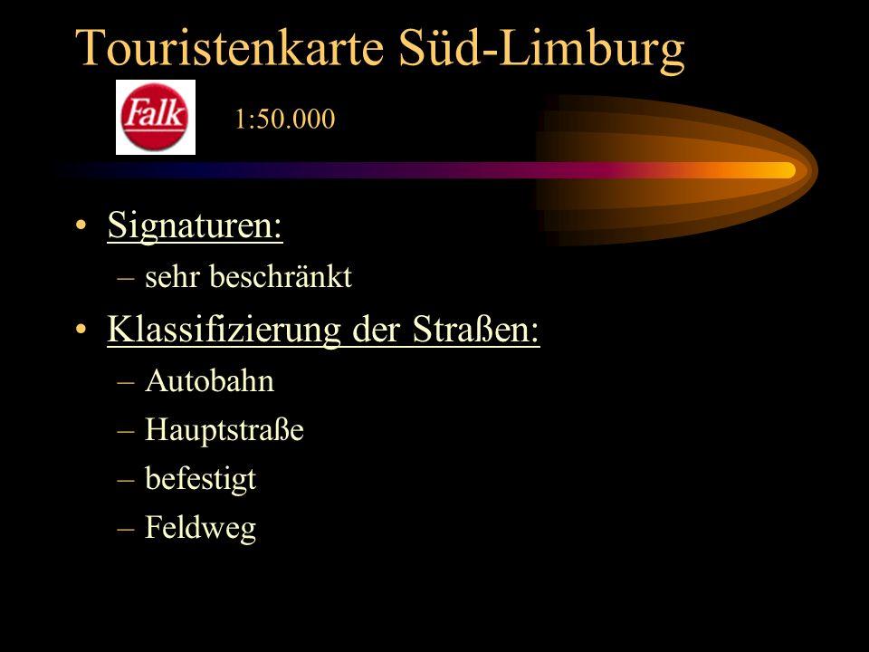 Touristenkarte Süd-Limburg 1:50.000 Signaturen: –sehr beschränkt Klassifizierung der Straßen: –Autobahn –Hauptstraße –befestigt –Feldweg