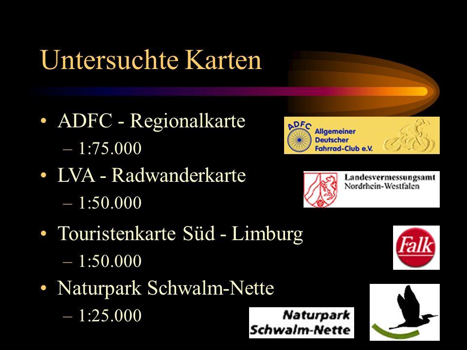 Untersuchte Karten ADFC - Regionalkarte –1:75.000 LVA - Radwanderkarte –1:50.000 Touristenkarte Süd - Limburg –1:50.000 Naturpark Schwalm-Nette –1:25.000