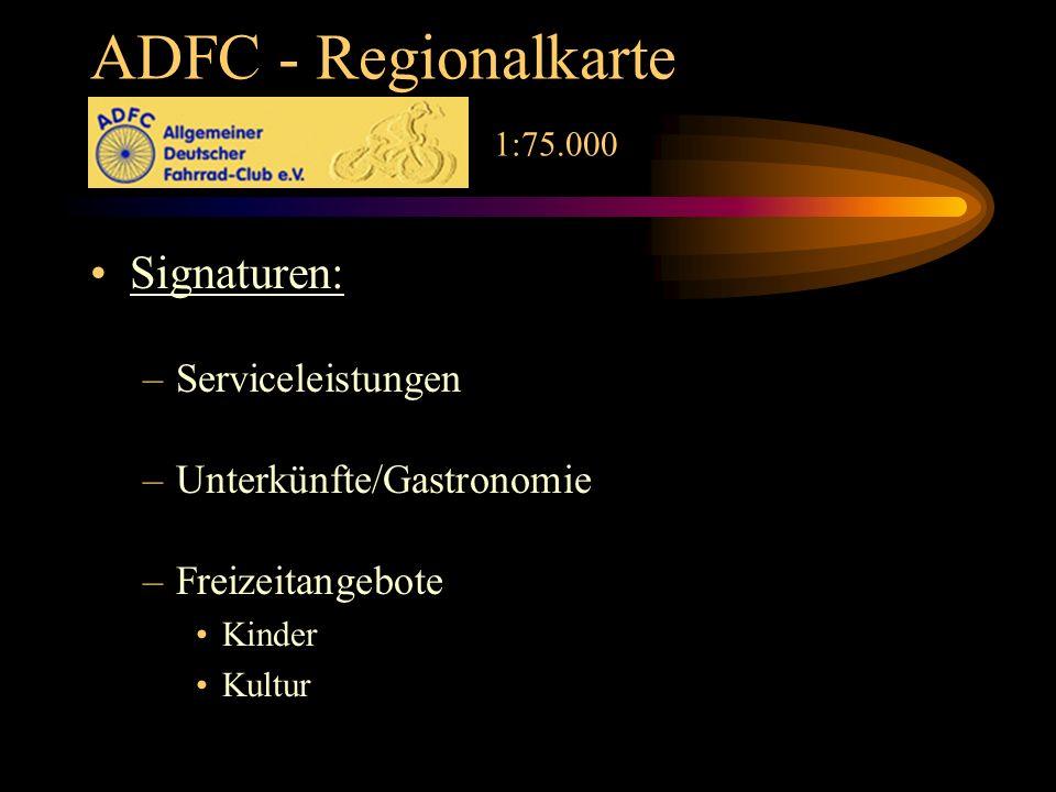 ADFC - Regionalkarte 1:75.000 Signaturen: –Serviceleistungen –Unterkünfte/Gastronomie –Freizeitangebote Kinder Kultur
