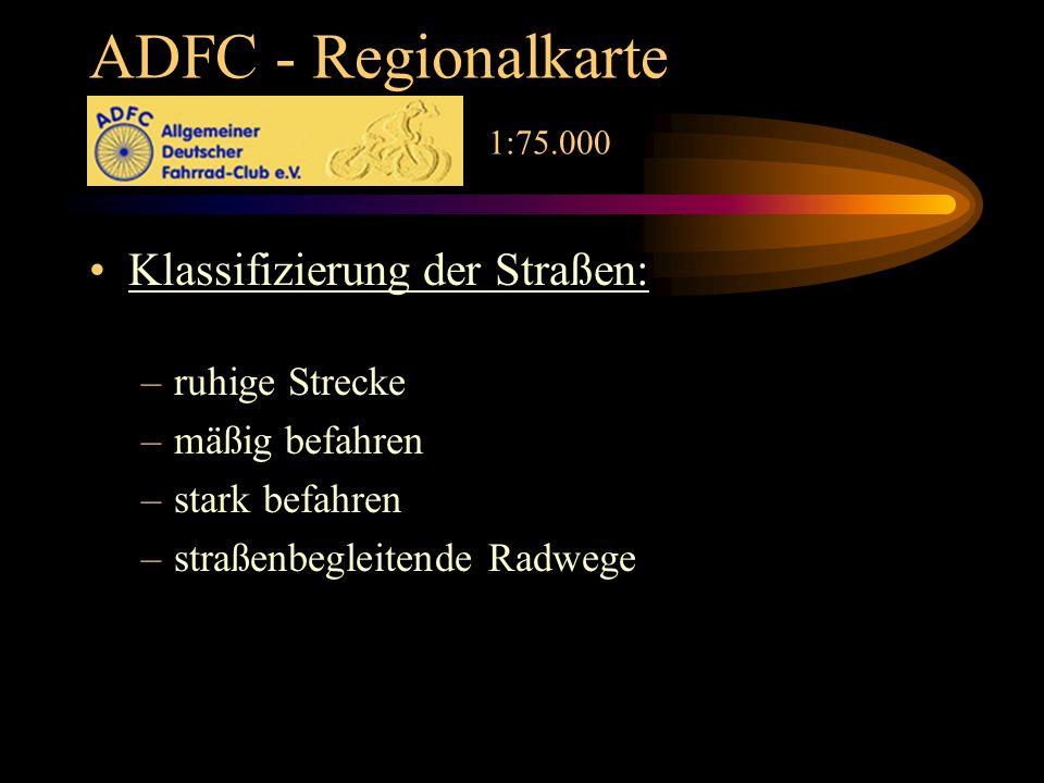 ADFC - Regionalkarte 1:75.000 Klassifizierung der Straßen: –ruhige Strecke –mäßig befahren –stark befahren –straßenbegleitende Radwege