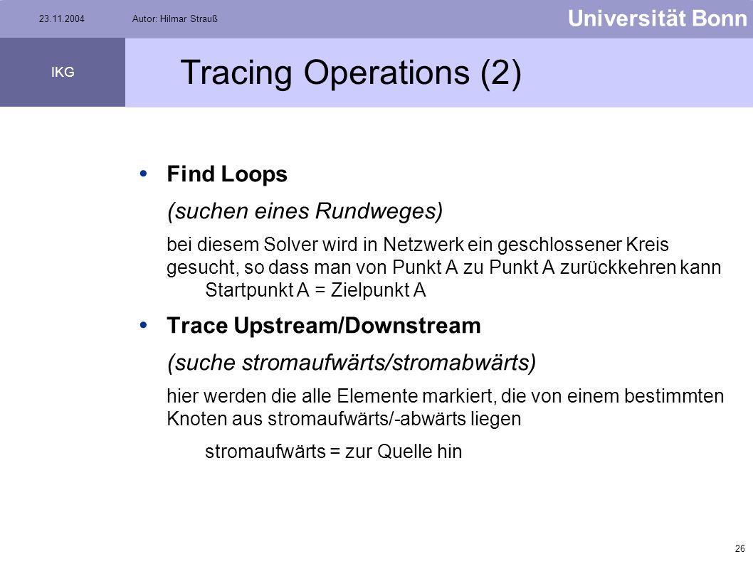 25 Universität Bonn IKG 23.11.2004Autor: Hilmar Strauß Tracing Operations (1) Find Common Ancestors (finden gemeinsamer Vorgänger) hier werden von min