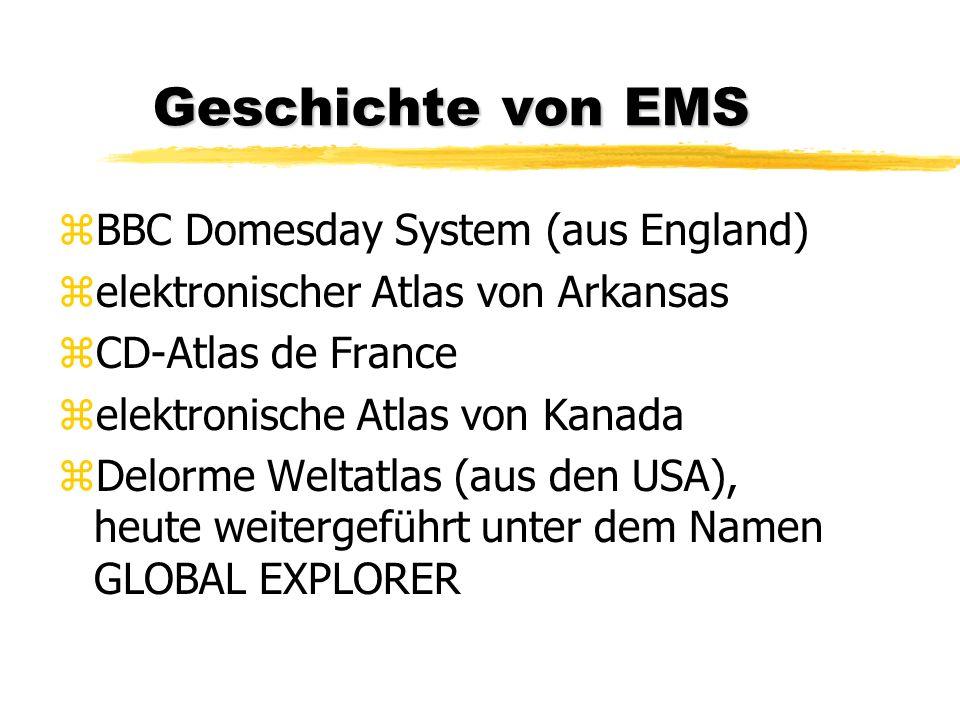 Geschichte von EMS zBBC Domesday System (aus England) zelektronischer Atlas von Arkansas zCD-Atlas de France zelektronische Atlas von Kanada zDelorme